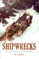 PDC 70 BOOK SHIPWRECKS OF THE NORTH OF SCOTLAND