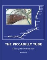 The Piccadilly Tube - A History of the First 100 Years
